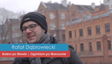 Praskie pogadanki – Rafał Dąbrowiecki Ogórkiem po Warszawie